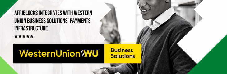 AfriBlocks Integrates with Western Union Business Solutions' payments infrastructure