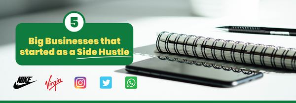 5 Businesses That Started As Side Hustles